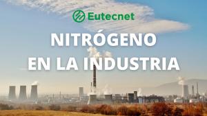 aplicaciones industriales del nitrógeno